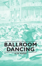Ballroom Dancing ebook by Alex Moore