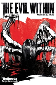 The Evil Within #2 ebook by Ian Edginton,Alex Sanchez,Bambos Georgiou,Hi-Fi Color Design