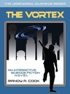 The Vortex ebook by Randy Cook
