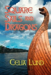 Square Sails and Dragons ebook by Lund, Celia,