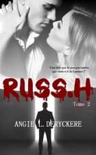 Trahison - Russ.h, T2 ebook by Angie L. Deryckère