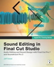 Apple Pro Training Series - Sound Editing in Final Cut Studio ebook by Jeff Sobel