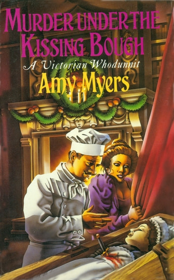 Murder Under The Kissing Bough (Auguste Didier Mystery 6) - (Auguste Didier Mystery 6) ebook by Amy Myers