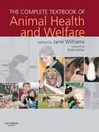 The Complete Textbook of Animal Health & Welfare ebook by Jane Williams
