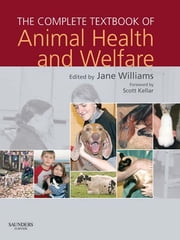 The Complete Textbook of Animal Health & Welfare E-Book ebook by Jane Williams, RCVS, CertEd,...