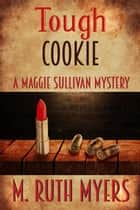 Tough Cookie - Maggie Sullivan mysteries, #2 ebook by