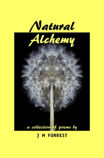 Natural Alchemy ebook by J Merrill Forrest