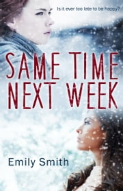 Same Time Next Week ebook by Emily Smith
