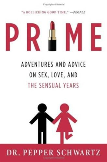 Prime - Adventures and Advice on Sex, Love, and the Sensual Years ebook by Pepper Schwartz