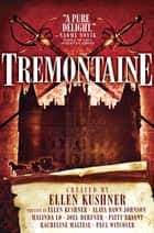 Tremontaine: The Complete Season 1 ebook by Ellen Kushner, Malinda Lo, Joel Derfner,...