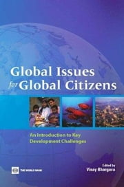 Global Issues for Global Citizens: An Introduction to Key Development Challenges ebook by Bhargava, Vinay Kumar