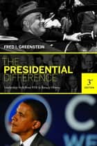 The Presidential Difference ebook by Fred I. Greenstein