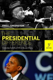 The Presidential Difference - Leadership Style from FDR to Barack Obama ebook by Fred I. Greenstein