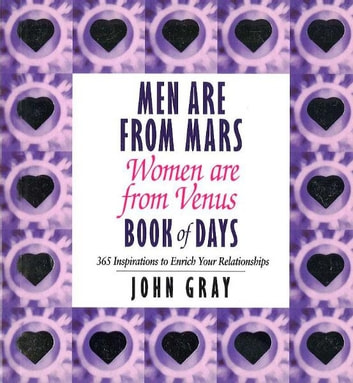 Men Are From Mars, Women Are From Venus Book Of Days ebook by John Gray