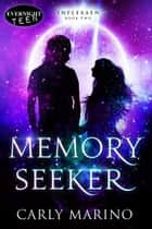 Memory Seeker ebook by Carly Marino