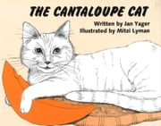 The Cantaloupe Cat ebook by Jan Yager