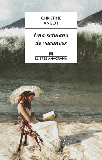 Una setmana de vacances ebook by Christine Angot