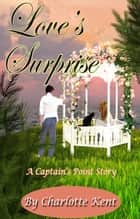 Love's Surprise ebook by Charlotte Kent