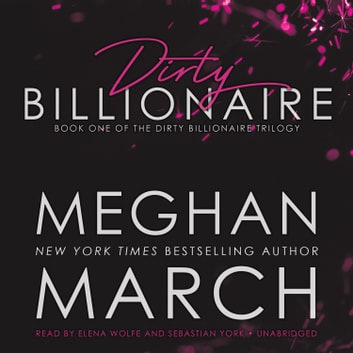 Dirty Billionaire audiobook by Meghan March