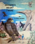 Dragon's Heart Twins ebook by Thomas James Gallagher