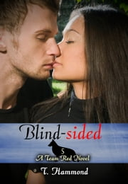 Blind-sided: Team Red 5 ebook by T. Hammond