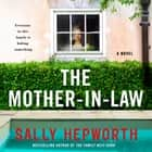The Mother-in-Law - A Novel audiolibro by Sally Hepworth, Barrie Kreinik
