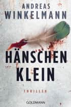 Hänschen klein - Thriller ebook by Andreas Winkelmann