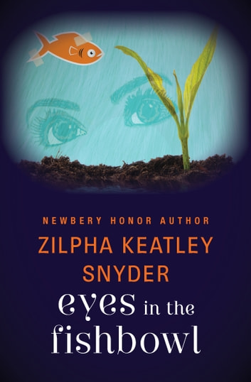 Eyes in the Fishbowl ebook by Zilpha Keatley Snyder