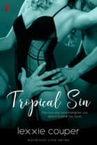 Tropical Sin (A Sexy, Beach Romance Novella) ebook by
