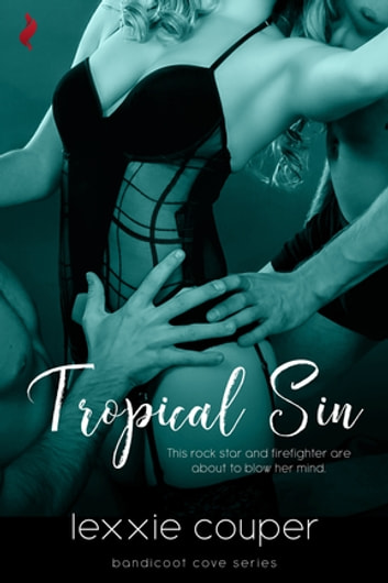 Tropical Sin (A Sexy, Beach Romance Novella) ebook by Lexxie Couper
