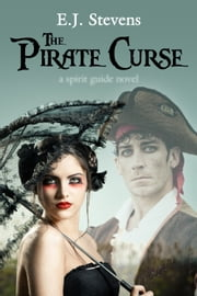The Pirate Curse ebook by E.J. Stevens