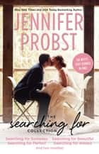 The Searching For Collection - Searching for Someday, Searching for Perfect, Searching for Beautiful, Searching for Always, Searching for Disaster, and Searching for You ebook by Jennifer Probst