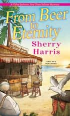 From Beer to Eternity ebook by Sherry Harris