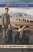 Bound by Duty ebook by Valerie Hansen