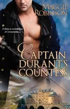 Captain Durant's Countess ebook by Maggie Robinson,Tyson Bowers, III