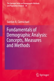Fundamentals of Demographic Analysis: Concepts, Measures and Methods ebook by Gordon A. Carmichael