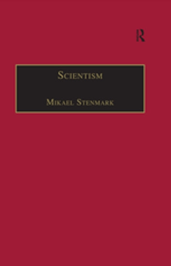 Scientism - Science, Ethics and Religion ebook by Mikael Stenmark