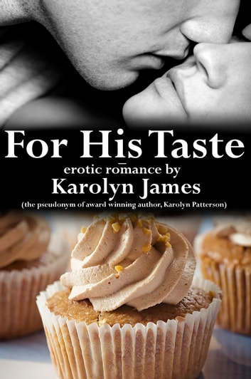 For His Taste ebook by Karolyn James