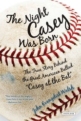The Night Casey Was Born ebook by John Walsh