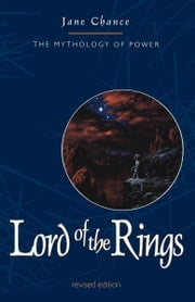 Lord of the Rings - The Mythology of Power ebook by Jane Chance