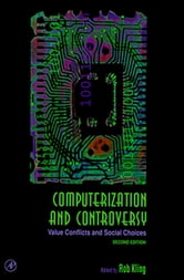 Computerization and Controversy - Value Conflicts and Social Choices ebook by