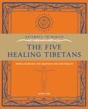 Gateways to Health: The Five Healing Tibetans ebook by Jason Gyre