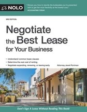 Negotiate the Best Lease for Your Business ebook by Fred S. Steingold, Attorney, Janet Portman,...