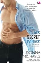 Her Secret Ranger ebook by Donna Michaels