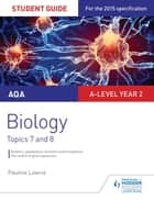 AQA A-level Biology Student Guide 4: Topics 7 and 8 ebook by Pauline Lowrie