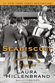 Seabiscuit - An American Legend ebook by Laura Hillenbrand