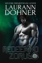 Redeeming Zorus - Cyborg Seduction, #6 ebook by Laurann Dohner