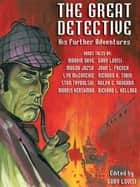The Great Detective: His Further Adventures - A Sherlock Holmes Anthology eBook by Gary Lovisi, Marvin Kaye, Gary Lovisi