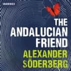 The Andalucian Friend - The First Book in the Brinkmann Trilogy audiobook by Alexander Soderberg