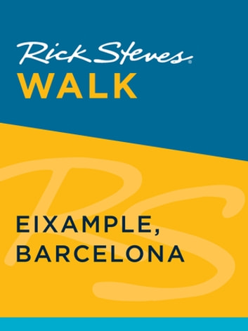 Rick Steves Walk: Eixample, Barcelona ebook by Rick Steves